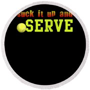 Suck It Up And Serve Tennis Player Gift Round Beach Towel