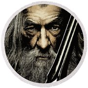 The Leader Of Mankind  - Gandalf / Ian Mckellen Round Beach Towel
