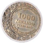 1000 Million Years Ago Round Beach Towel