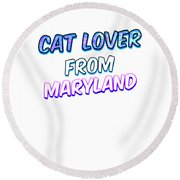 Dog Lover From Maryland Round Beach Towel