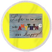 Life Is Too Short Round Beach Towel