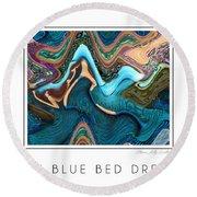 The Blue Bed Dream Round Beach Towel