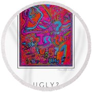 Ugly? Round Beach Towel