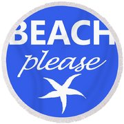 Beach Please Round Beach Towel