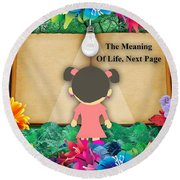 The Meaning Of Life Art Round Beach Towel