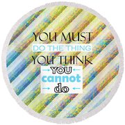 Quotes About Life Round Beach Towel