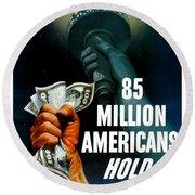 85 Million Americans Hold War Bonds  Round Beach Towel