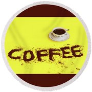 A Cup Full Of Coffee Round Beach Towel