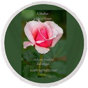 A Mother Is Like A Flower Round Beach Towel