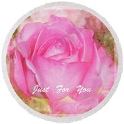 Enjoy A Rose Just For You Round Beach Towel