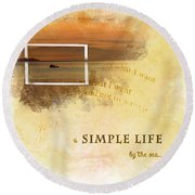 A Simple Life Round Beach Towel