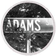 Ad - A Street Sign Named Adams Round Beach Towel