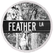Fe - A Street Sign Named Feather Round Beach Towel