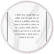 A Whole Army, Though They... Round Beach Towel