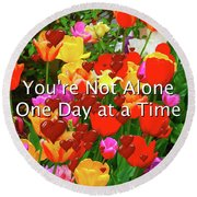 Aa One Day At A Time Round Beach Towel