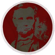 Abraham Lincoln The American President  Round Beach Towel