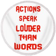 Actions Speak Louder Than Words Inspirational Quote Round Beach Towel