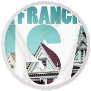 Alamo Square, San Francisco, Usa  Round Beach Towel