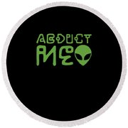 Alien Abduct Me Ufo Funny Gift Round Beach Towel