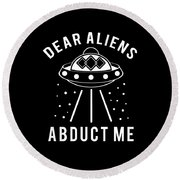 Alien Funny Abduct Me Gift Round Beach Towel