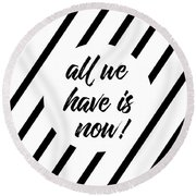 All We Have Is Now - Cross-striped Round Beach Towel
