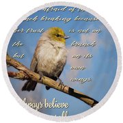 Always Believe In Yourself Round Beach Towel
