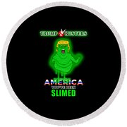 America, You've Been Slimed Round Beach Towel