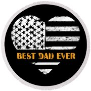 American Flag, Father's Day Gift, Best Dad Ever, For Daddy Round Beach Towel
