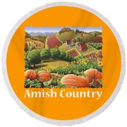 Amish Country T Shirt - Pumpkin Patch Country Farm Landscape 2 Round Beach Towel