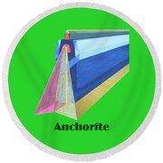 Anchorite -text Round Beach Towel