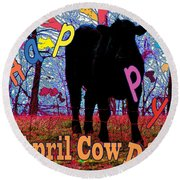 April Cow Day Round Beach Towel