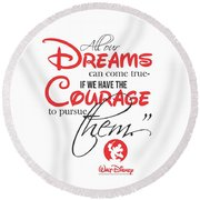 All Our Dreams Can Come True Life Typography Art Poster Round Beach Towel by Lab No 4 - The Quotography Department