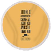 Elbert Hubbard Friendship Quotes Poster Round Beach Towel by Lab No 4 - The Quotography Department
