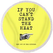 Get Out Of The Kitchen Round Beach Towel