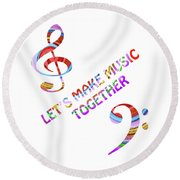Let's Make Music Together - White Round Beach Towel
