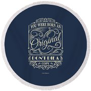 You Were Born An Original Motivational Quotes Poster Round Beach Towel