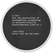 Never Tell Me The Odds Round Beach Towel