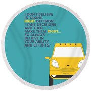 I Dont Believe In Taking Right Decision Quotes Poster Round Beach Towel