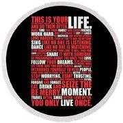 This Is Your Life. Try New Things Find Out Much Things You Love Life. And Do Them Often Life Poster Round Beach Towel