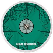 Chase Adventure Inspirational Quotes Poster Round Beach Towel