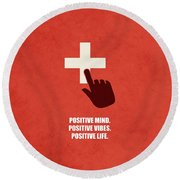 Positive Mind, Positive Vibes, Positive Life Corporate Start-up Quotes Poster Round Beach Towel