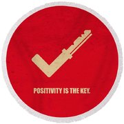 Positivity Is The Key Corporate Start-up Quotes Poster Round Beach Towel