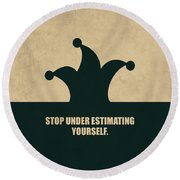 Stop Under Estimating Yourself Corporate Start-up Quotes Poster Round Beach Towel