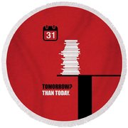 Tomorrow? Than Today Corporate Start-up Quotes Poster Round Beach Towel