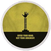 Offer Your Hand, Not Your Judgment Corporate Start-up Quotes Poster Round Beach Towel