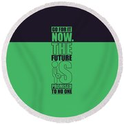 Go For It Now Gym Quotes Poster Round Beach Towel
