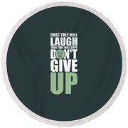 First They Will Laugh Then They Will Copy Dont Give Up Gym Motivational Quotes Poster Round Beach Towel