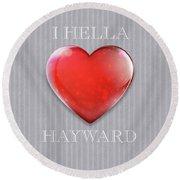 I Hella Love Hayward Ruby Red Heart On Gray Flannel Round Beach Towel