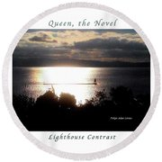 Image Included In Queen The Novel - Lighthouse Contrast Enhanced Poster Round Beach Towel