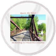 Image Included In Queen The Novel - Bike Path Bridge Over Winooski River With Sailboat 22of74 Poster Round Beach Towel